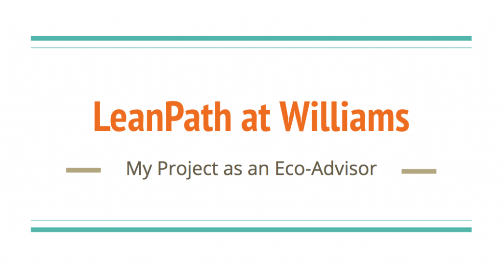 LeanPath at Williams: My Project as an Eco-Advisor